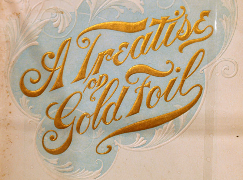 A Treatise on Gold Foil, published by Hood & Reynolds, 1893, courtesy of Dr. Michael C. Niekrash