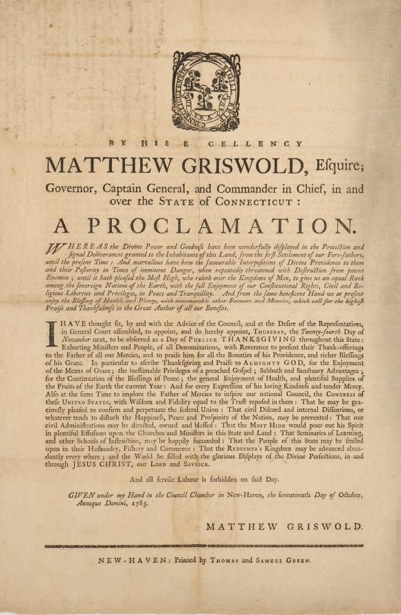 Connecticut has a long history of gubernatorial proclamations of days of thanksgiving, such as this 1785 example issued by Governor Matthew Griswold. Bdse Medium 1785 C752b