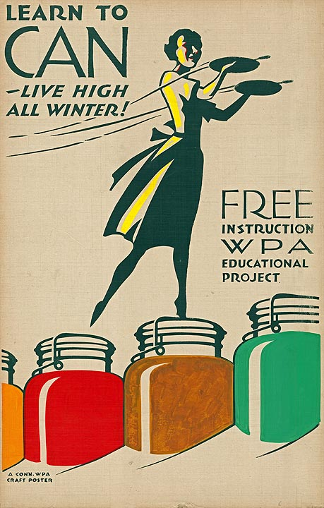 "Poster for the Connecticut Works Progress Association, ""Learn to Can—Live High all Winter!"", 1935, CHS Collection."