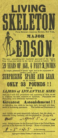 "Poster for exhibition of Major Edson, ""Living Skeleton,"" 1842-1868. Reproduced from the original in the CHS collection."