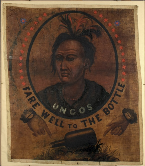 """Temperance adherents adopted the image of the admired 17th century Mohegan sachem Uncas (misspelled """"Uncos"""") in this painted banner dating from the 1830s or 1840s. CHS 1992.143.0"""